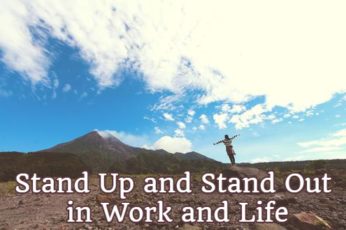 stand up and stand out in work and life