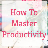 How to master productivity