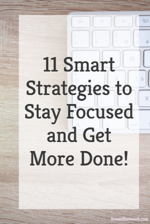 stay focused get more done